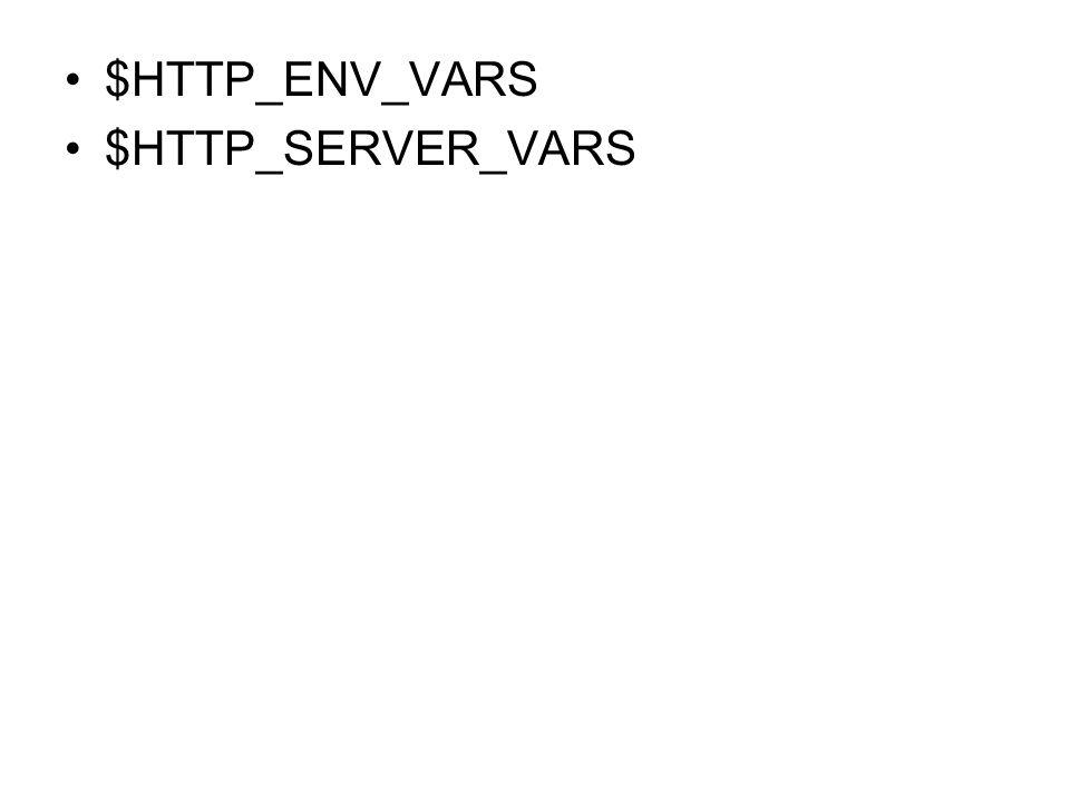 $HTTP_ENV_VARS $HTTP_SERVER_VARS