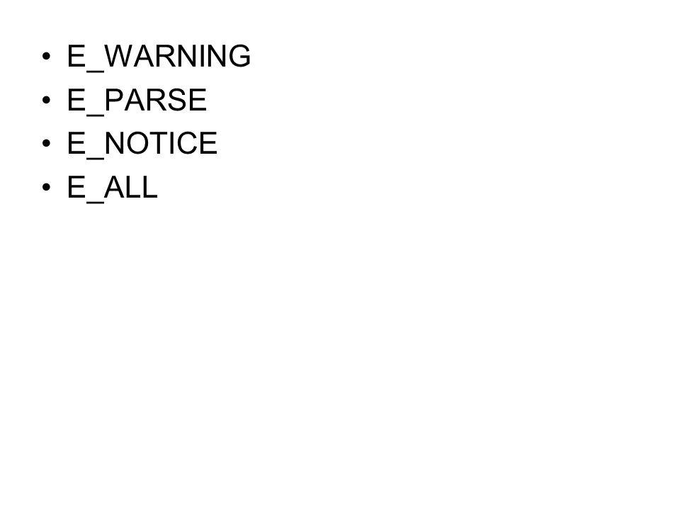 E_WARNING E_PARSE E_NOTICE E_ALL