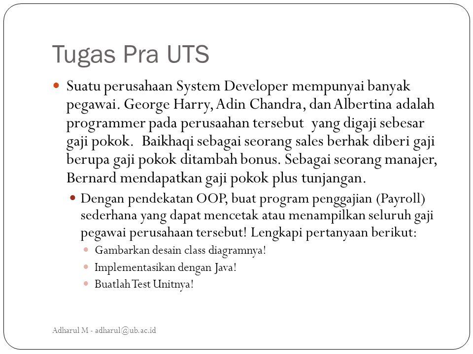 Tugas Pra UTS Suatu perusahaan System Developer mempunyai banyak pegawai. George Harry, Adin Chandra, dan Albertina adalah programmer pada perusaahan
