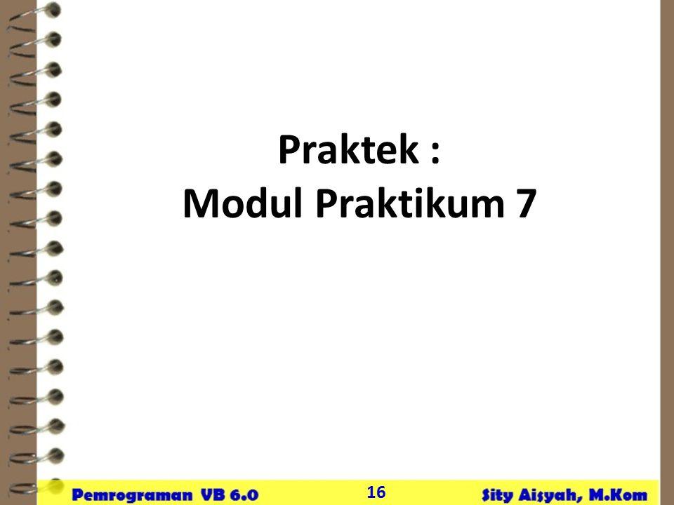 16 Praktek : Modul Praktikum 7