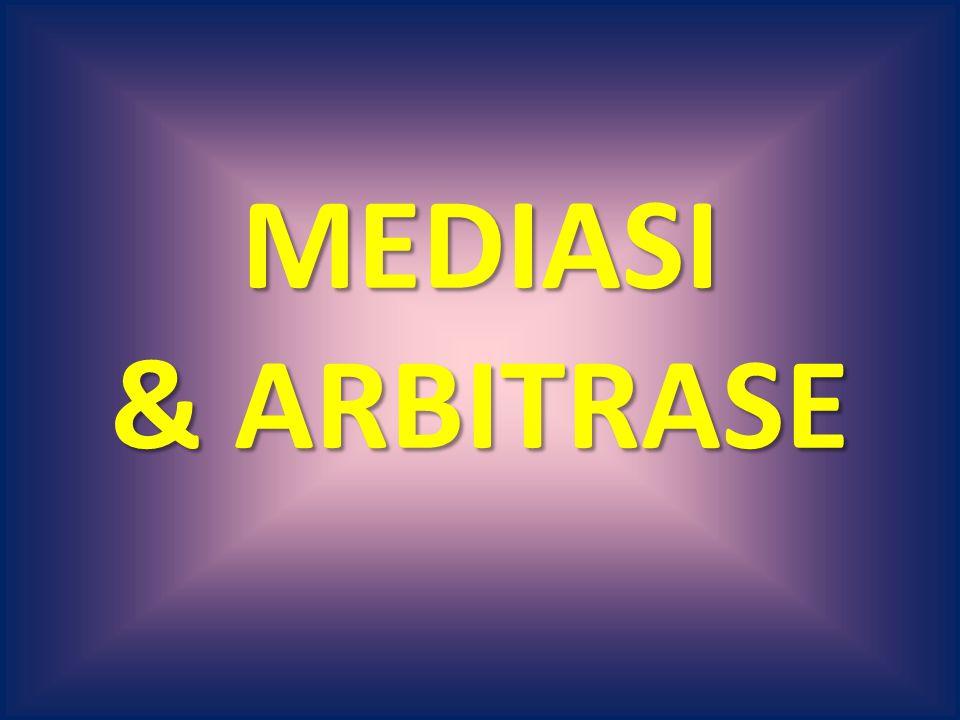 MEDIASI & ARBITRASE