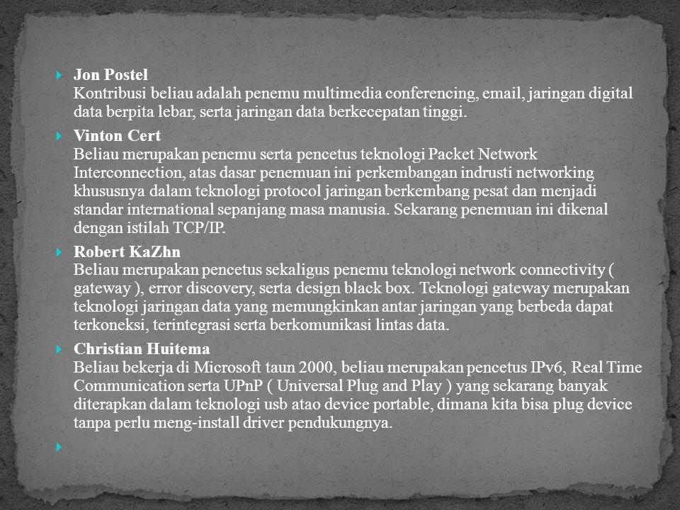 Ted Nelson Beliau merupakan pencetus ide tentang world wide electronic publishing system yang kemudian dikembangkan oleh TIm Berners-Lee s menjadi teknologi world wide electronic publishing system, yang sekarang dikenal dengan EMAIL.