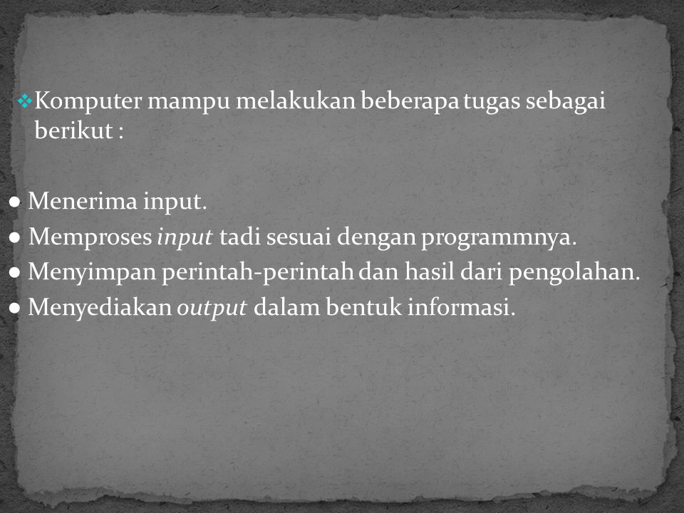 Dari definisi tersebut terdapat tiga istilah penting : Input (data) PengolZahan data (Procces ) Informasi (output)