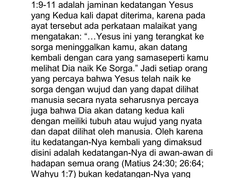 Pernyataan Wiersbe tentang ayat ini, dimana beliau mengatakan bahwa Kisah Para Rasul 1:9-11 adalah jaminan kedatangan Yesus yang Kedua kali dapat dite