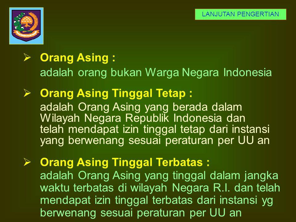 adalah Warga Negara Indonesia dan Orang Asing yang bertempat tinggal di Indonesia.