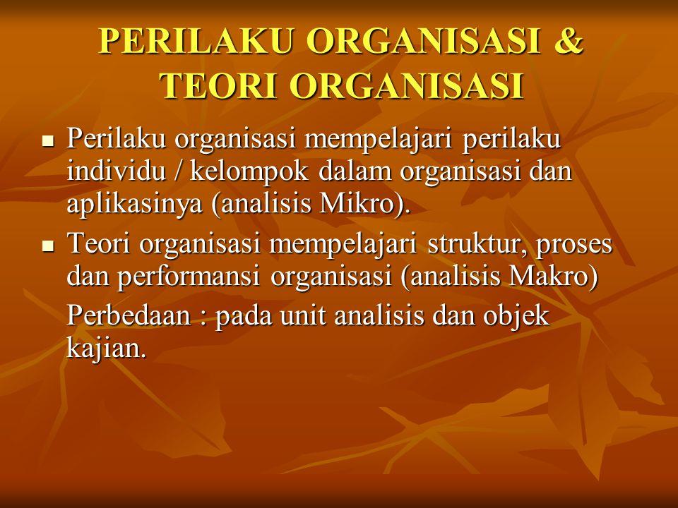PERILAKU ORGANISASI & MSDM Perilaku organisasi dianggap lebih mendasar (teoritis; berdasar pada konsep) Perilaku organisasi dianggap lebih mendasar (teoritis; berdasar pada konsep) Manajemen sumber daya manusia lebih terapan dengan fokus pada teknik pengelolaan sumber daya manusia.