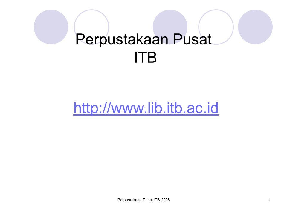 Perpustakaan Pusat ITB 20081 Perpustakaan Pusat ITB http://www.lib.itb.ac.id