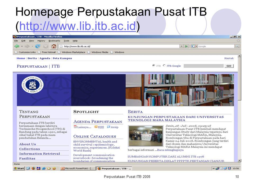 Perpustakaan Pusat ITB 200810 Homepage Perpustakaan Pusat ITB (http://www.lib.itb.ac.id)http://www.lib.itb.ac.id
