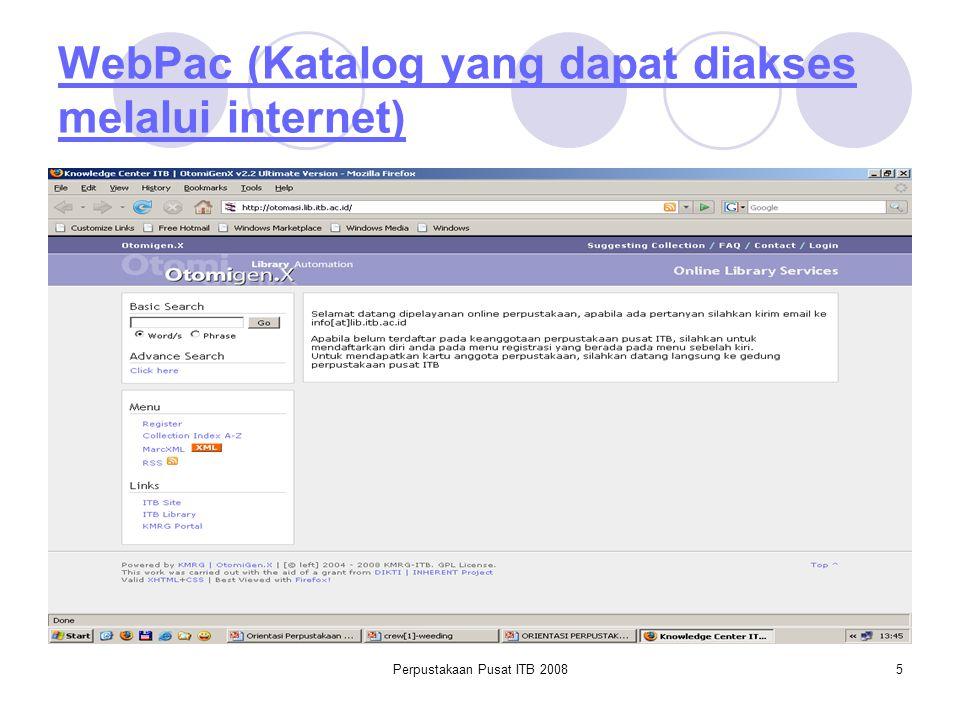 Perpustakaan Pusat ITB 20085 WebPac (Katalog yang dapat diakses melalui internet)