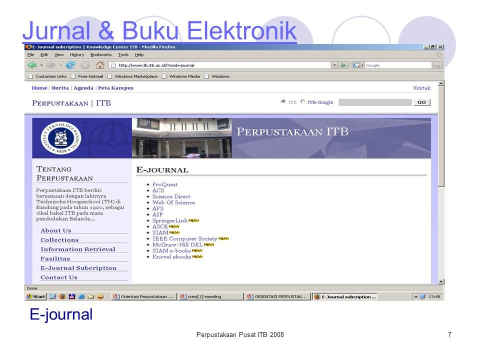 Perpustakaan Pusat ITB 20087 Jurnal & Buku Elektronik E-journal