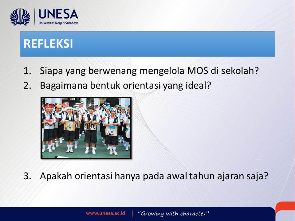 REFLEKSI 1.Siapa yang berwenang mengelola MOS di sekolah.