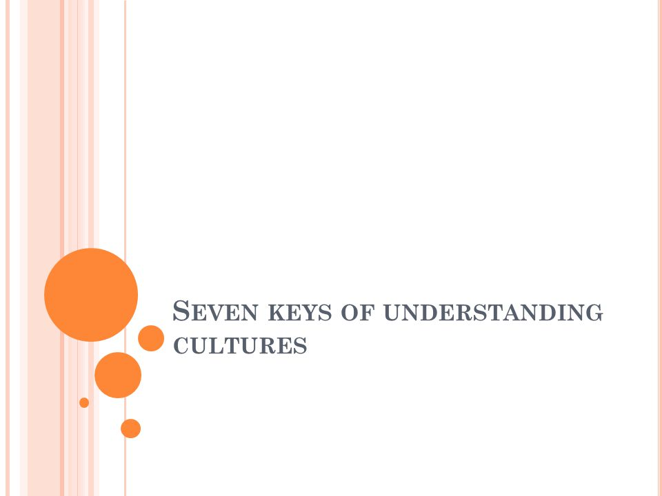 S EVEN KEYS OF UNDERSTANDING CULTURES