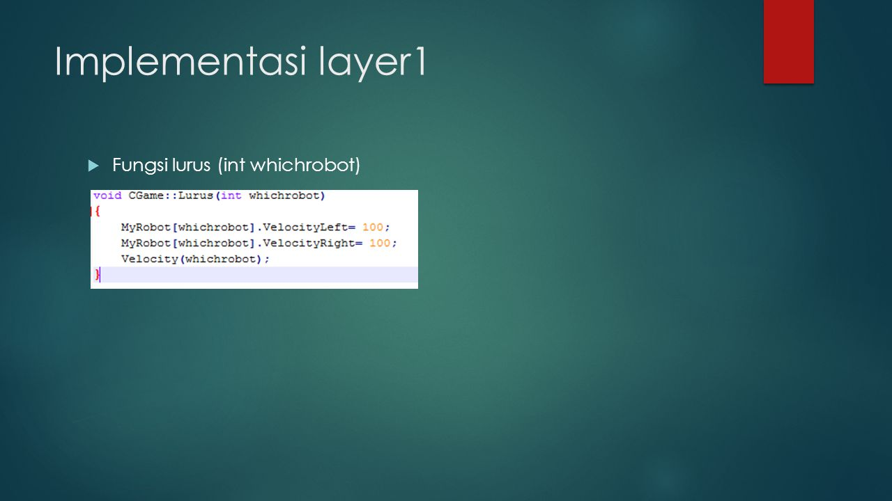 Implementasi layer1  Fungsi lurus (int whichrobot)