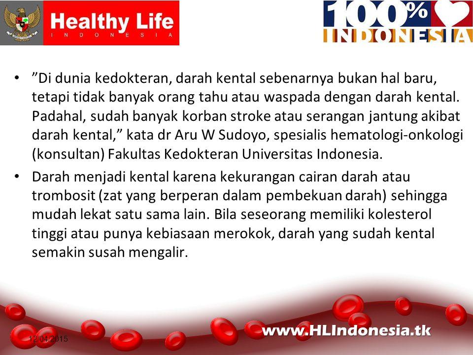 12/04/2015 Di dunia kedokteran, darah kental sebenarnya bukan hal baru, tetapi tidak banyak orang tahu atau waspada dengan darah kental.