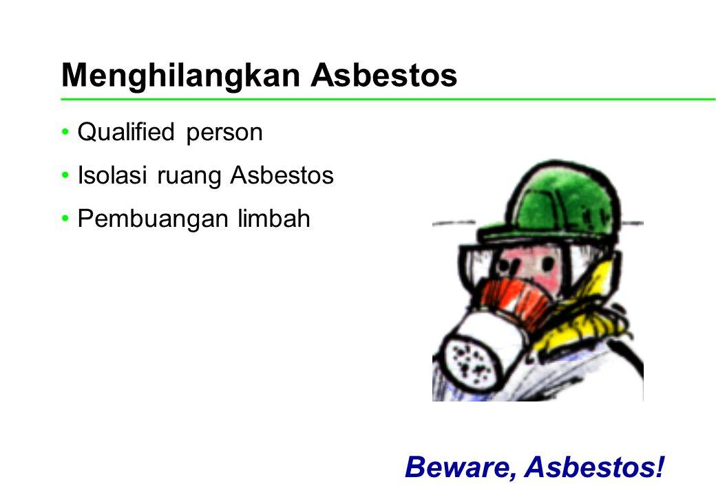 Menghilangkan Asbestos Qualified person Isolasi ruang Asbestos Pembuangan limbah Beware, Asbestos!