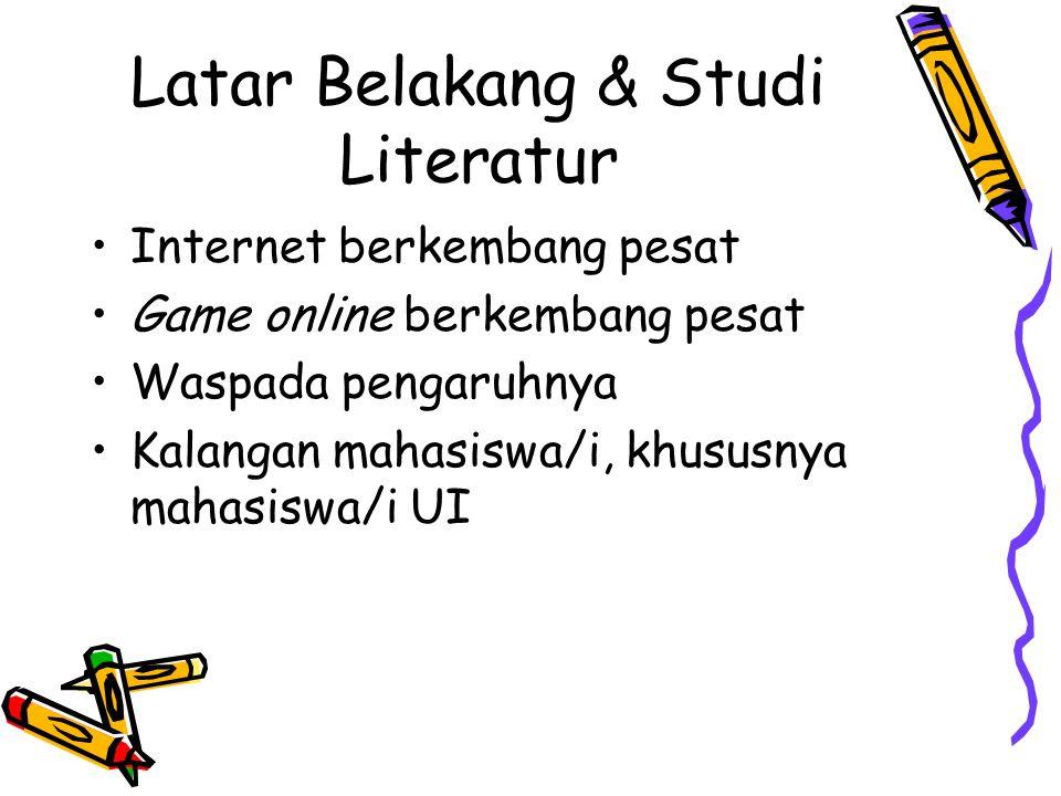 Ruang Lingkup (1) Mahasiswa dan mahasiswi UI Game Online Aspek kehidupan (1): –Prestasi akademik –Pola makan –Pola tidur