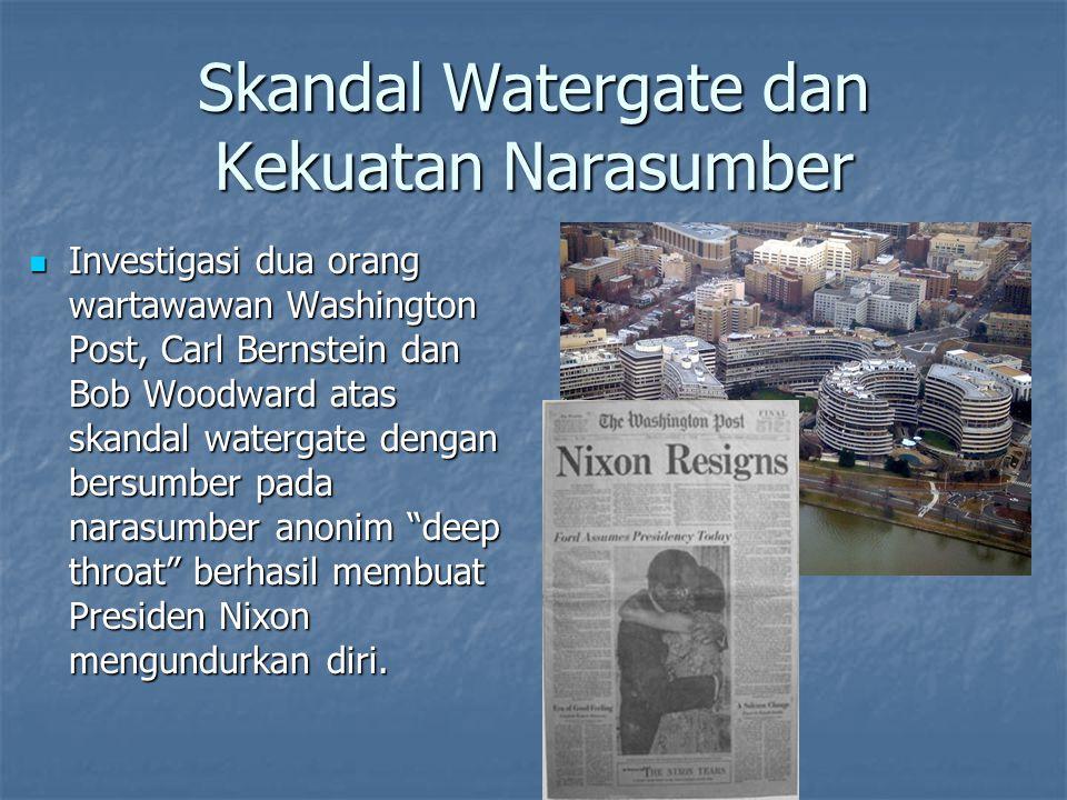 Skandal Watergate dan Kekuatan Narasumber Investigasi dua orang wartawawan Washington Post, Carl Bernstein dan Bob Woodward atas skandal watergate den