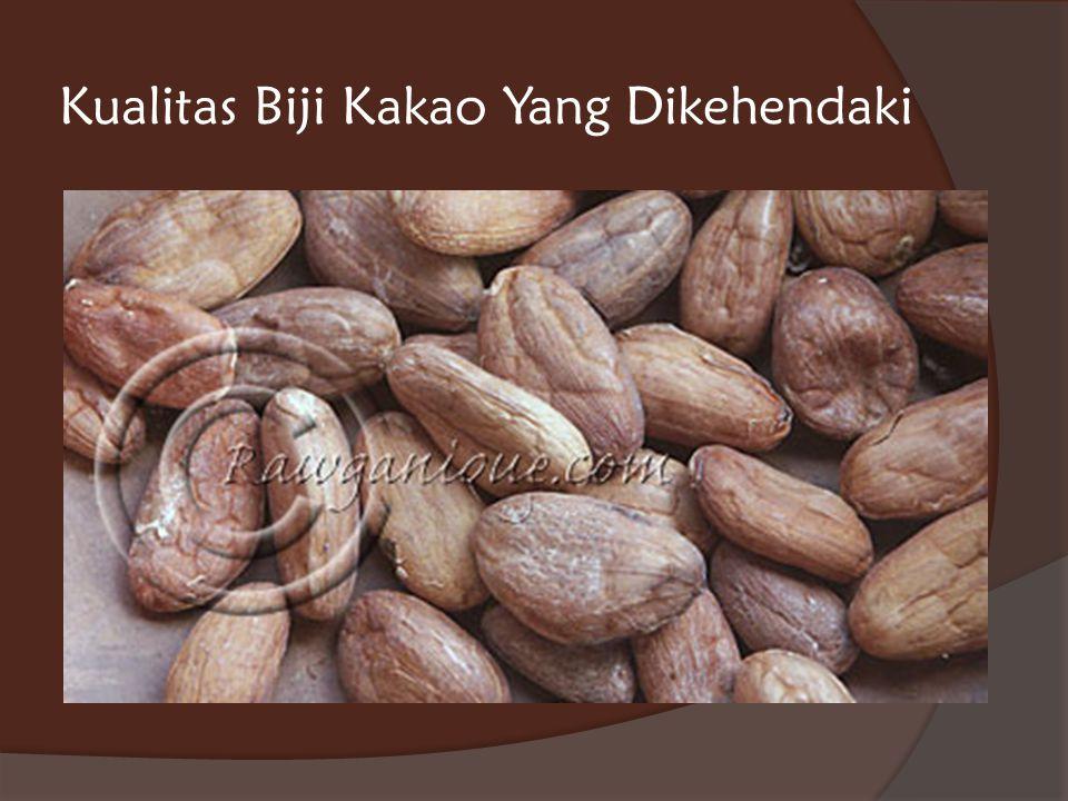 Kualitas Biji Kakao Yang Dikehendaki