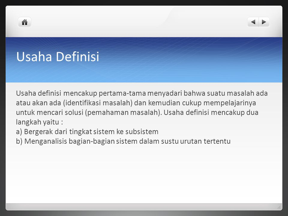 Usaha Definisi Usaha definisi mencakup pertama-tama menyadari bahwa suatu masalah ada atau akan ada (identifikasi masalah) dan kemudian cukup mempelaj