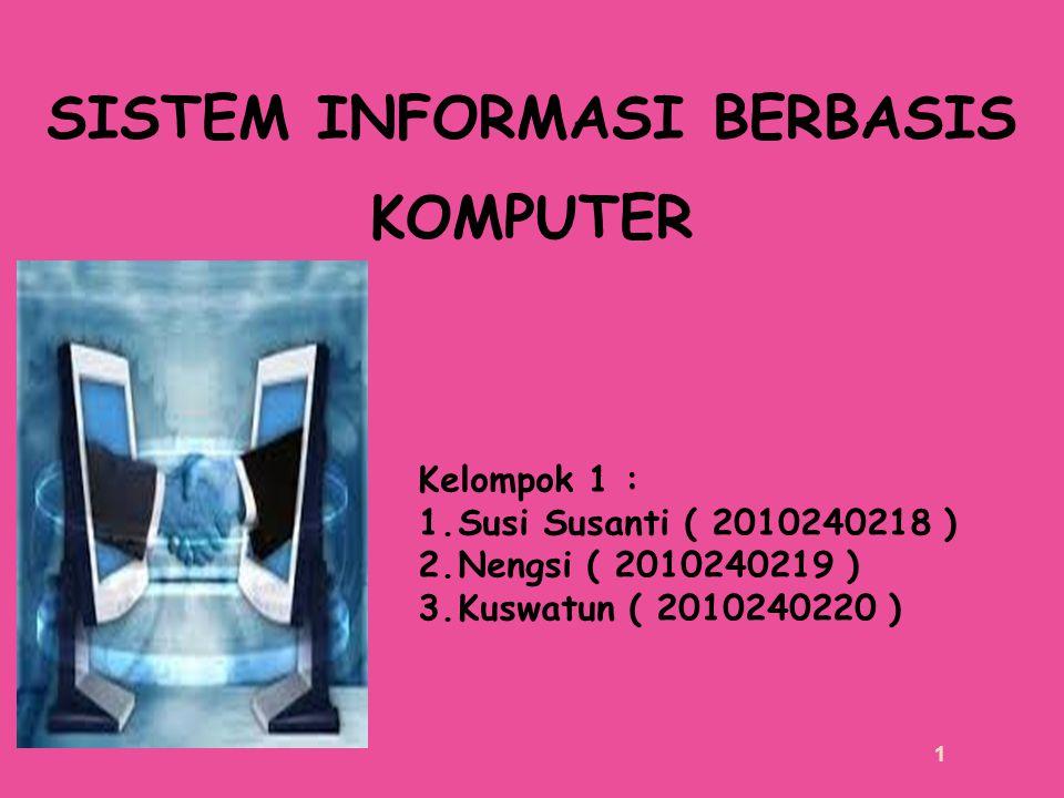 SISTEM INFORMASI 2  Pengertian Sistem Informasi Informasi adalah data yang telah di olah menjadi bentuk yang berarti bagi penerimanya dan bermanfaat dalam mengambil keputusan saat ini atau mendatang.