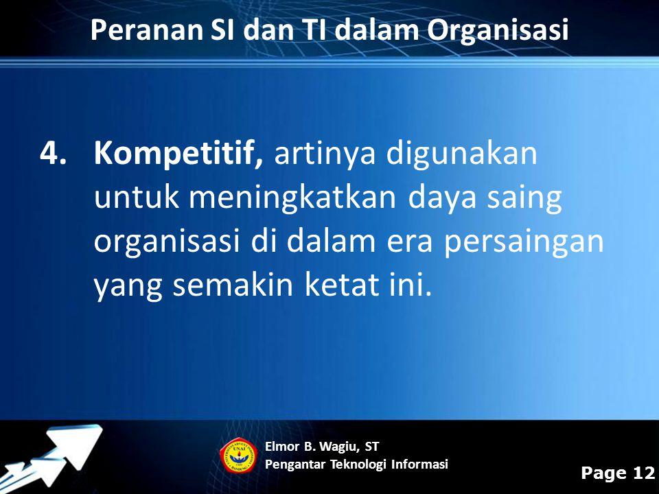 Powerpoint Templates Page 12 4.Kompetitif, artinya digunakan untuk meningkatkan daya saing organisasi di dalam era persaingan yang semakin ketat ini.