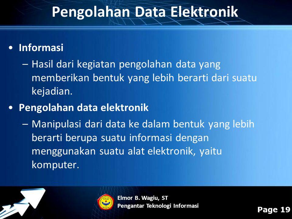 Powerpoint Templates Page 19 Pengolahan Data Elektronik Informasi –Hasil dari kegiatan pengolahan data yang memberikan bentuk yang lebih berarti dari