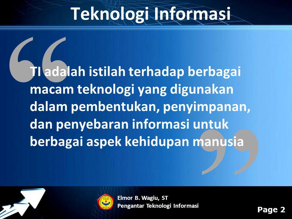 """Powerpoint Templates Page 2 """" """" Teknologi Informasi TI adalah istilah terhadap berbagai macam teknologi yang digunakan dalam pembentukan, penyimpanan,"""