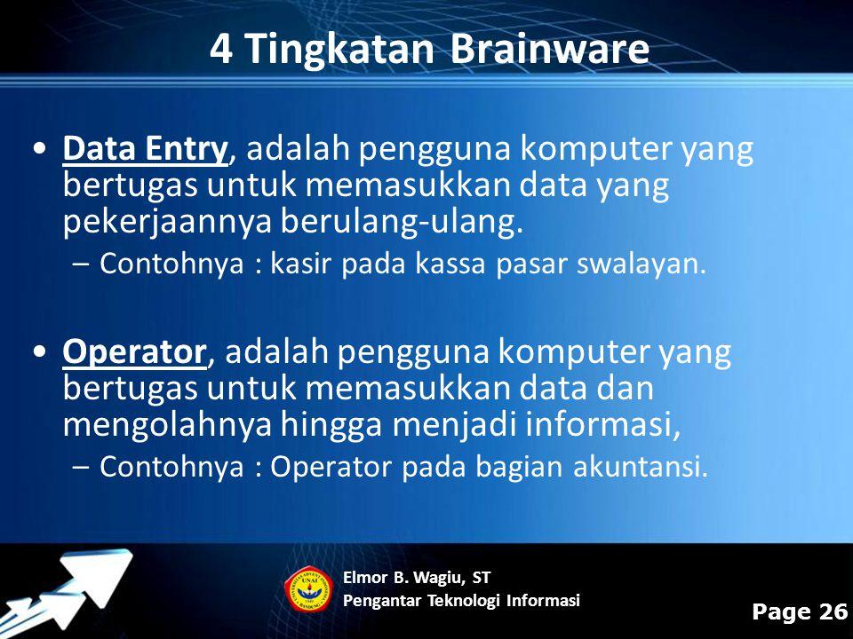 Powerpoint Templates Page 26 4 Tingkatan Brainware Data Entry, adalah pengguna komputer yang bertugas untuk memasukkan data yang pekerjaannya berulang