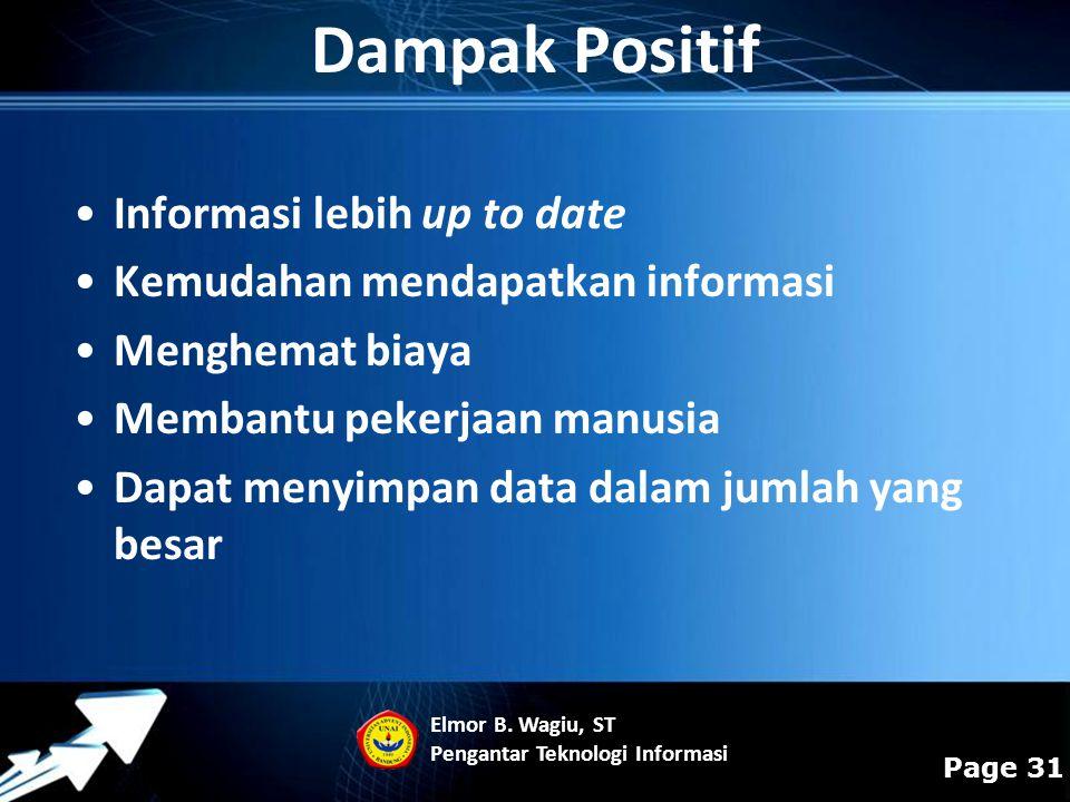 Powerpoint Templates Page 31 Dampak Positif Informasi lebih up to date Kemudahan mendapatkan informasi Menghemat biaya Membantu pekerjaan manusia Dapa