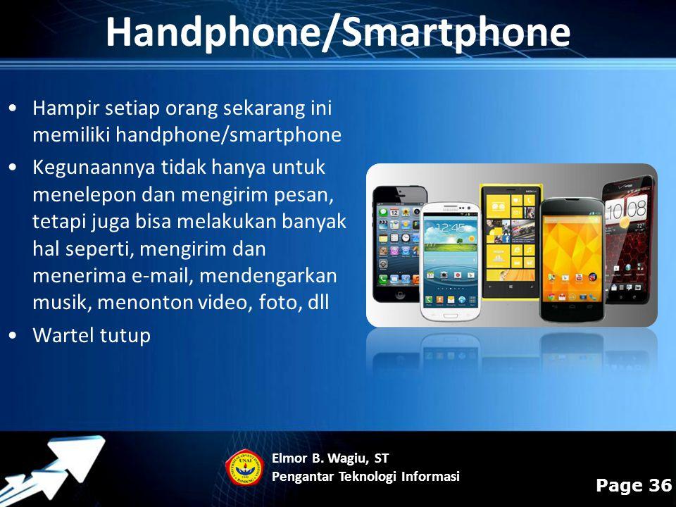 Powerpoint Templates Page 36 Hampir setiap orang sekarang ini memiliki handphone/smartphone Kegunaannya tidak hanya untuk menelepon dan mengirim pesan