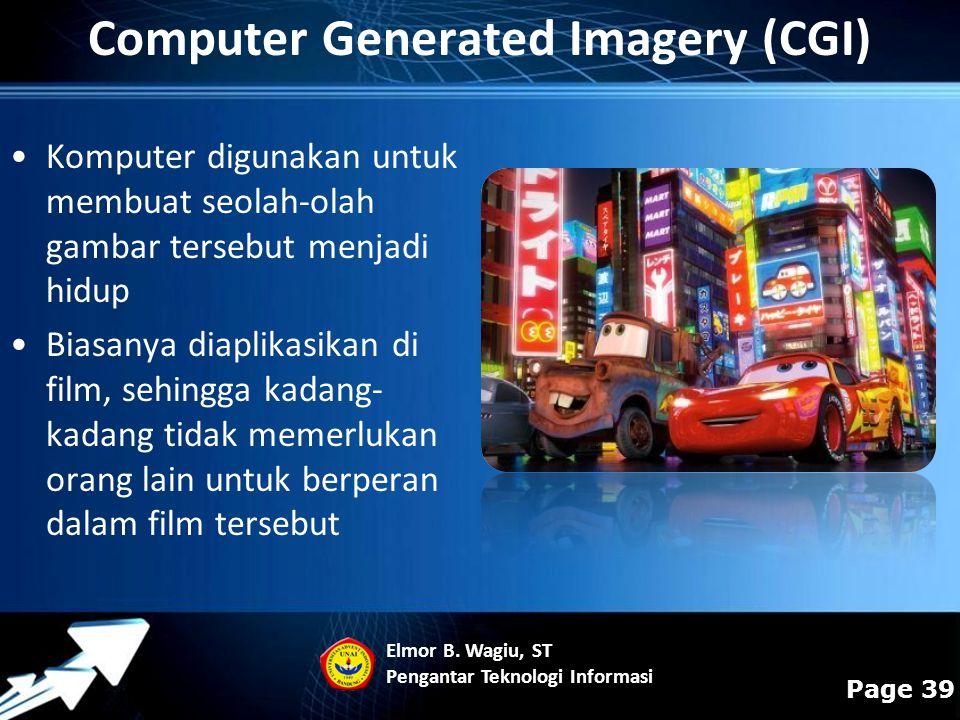 Powerpoint Templates Page 39 Komputer digunakan untuk membuat seolah-olah gambar tersebut menjadi hidup Biasanya diaplikasikan di film, sehingga kadan