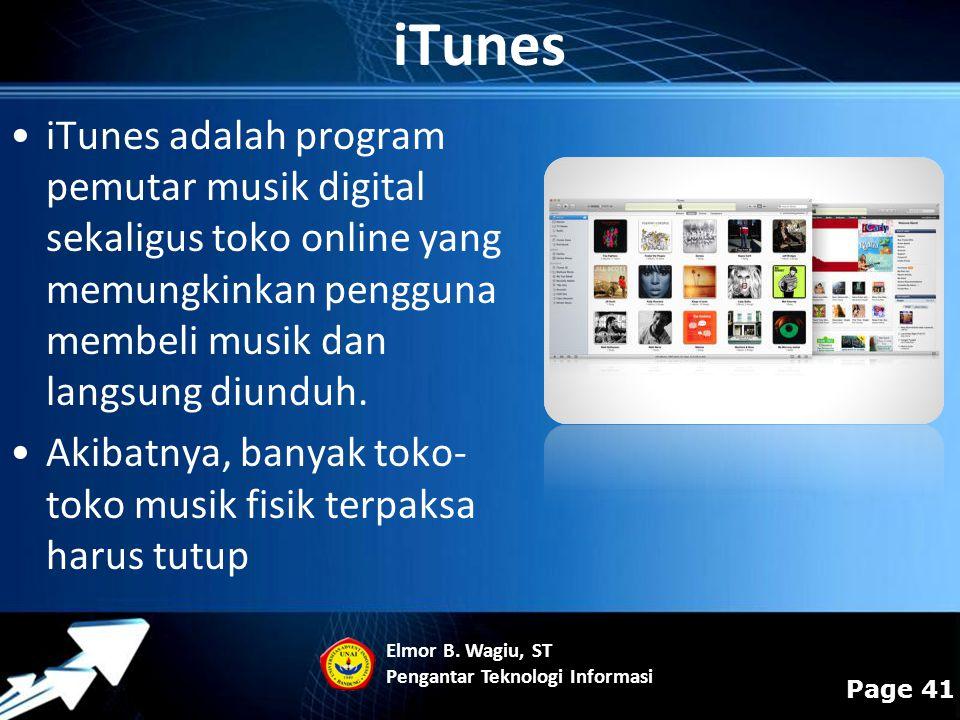 Powerpoint Templates Page 41 iTunes adalah program pemutar musik digital sekaligus toko online yang memungkinkan pengguna membeli musik dan langsung d
