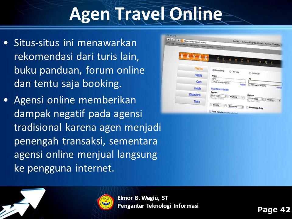Powerpoint Templates Page 42 Situs-situs ini menawarkan rekomendasi dari turis lain, buku panduan, forum online dan tentu saja booking. Agensi online