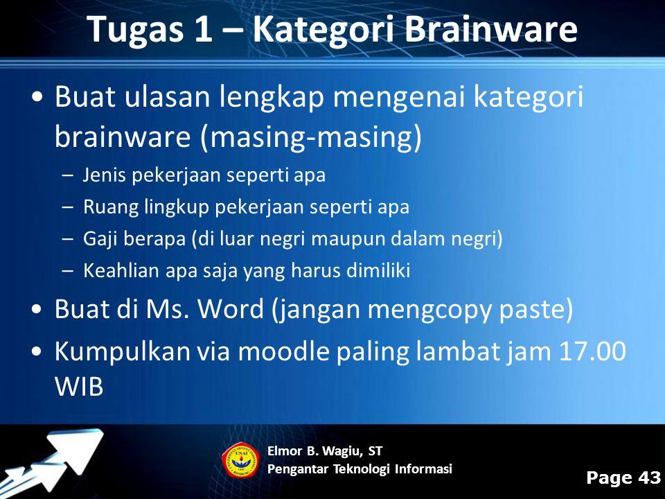 Powerpoint Templates Page 43 Buat ulasan lengkap mengenai kategori brainware (masing-masing) –Jenis pekerjaan seperti apa –Ruang lingkup pekerjaan sep