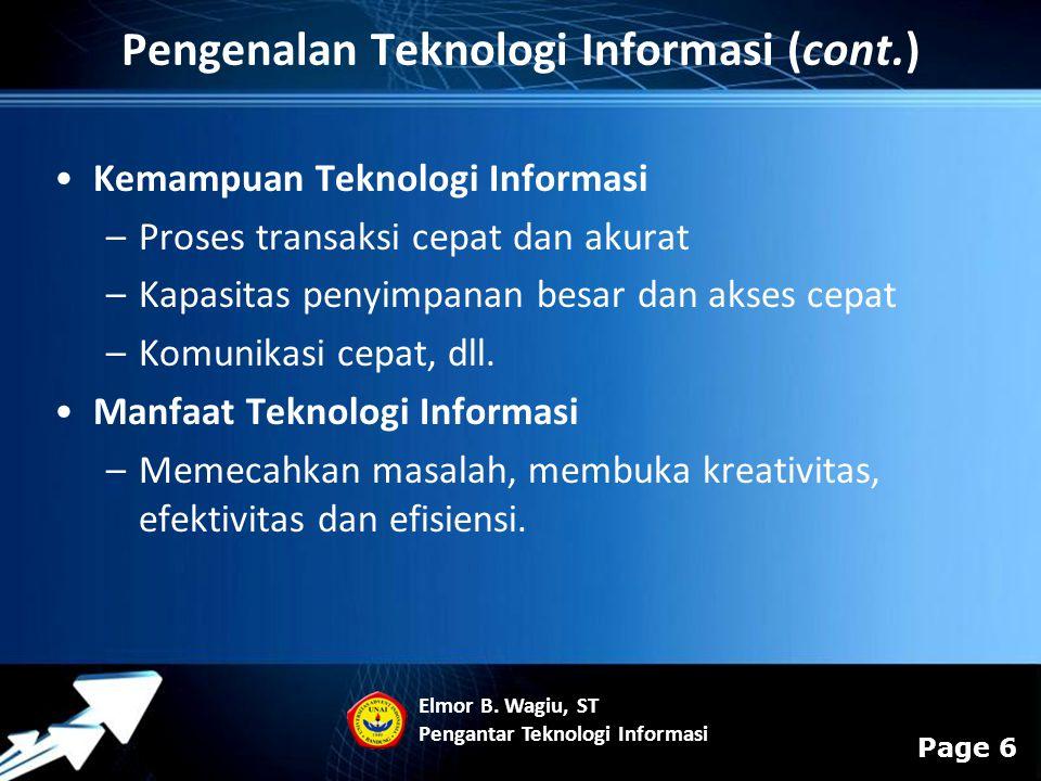 Powerpoint Templates Page 6 Kemampuan Teknologi Informasi –Proses transaksi cepat dan akurat –Kapasitas penyimpanan besar dan akses cepat –Komunikasi