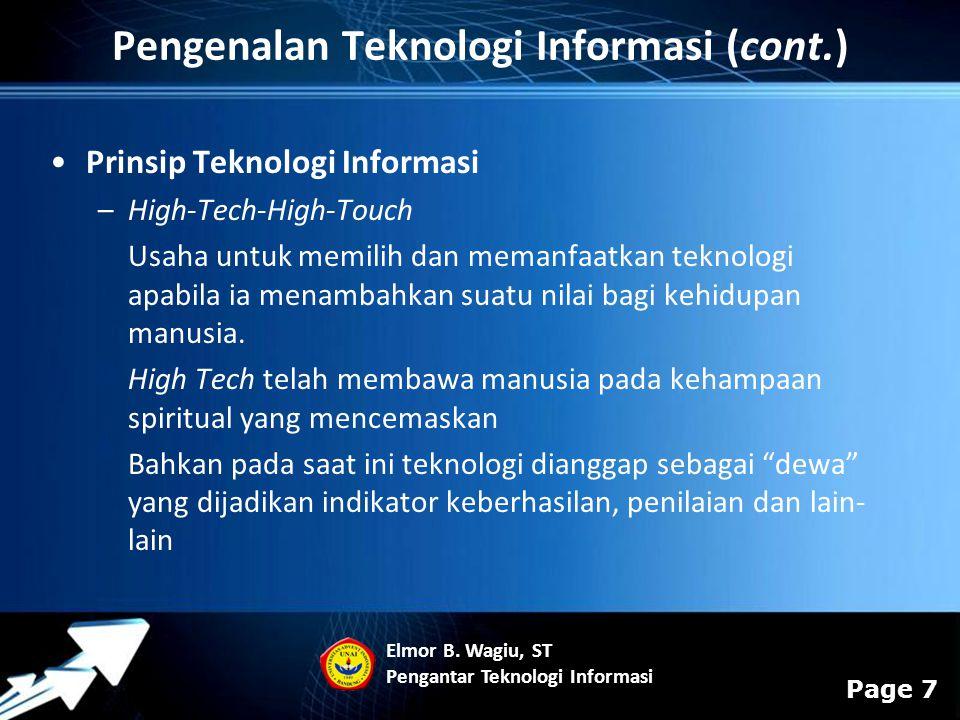 Powerpoint Templates Page 7 Prinsip Teknologi Informasi –High-Tech-High-Touch Usaha untuk memilih dan memanfaatkan teknologi apabila ia menambahkan su