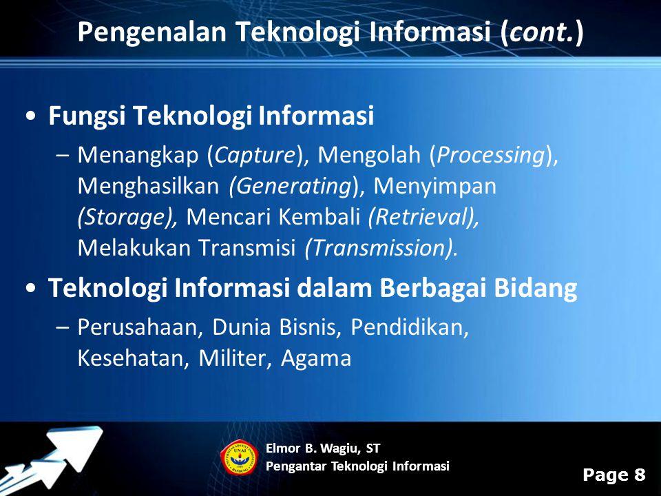 Powerpoint Templates Page 8 Fungsi Teknologi Informasi –Menangkap (Capture), Mengolah (Processing), Menghasilkan (Generating), Menyimpan (Storage), Me