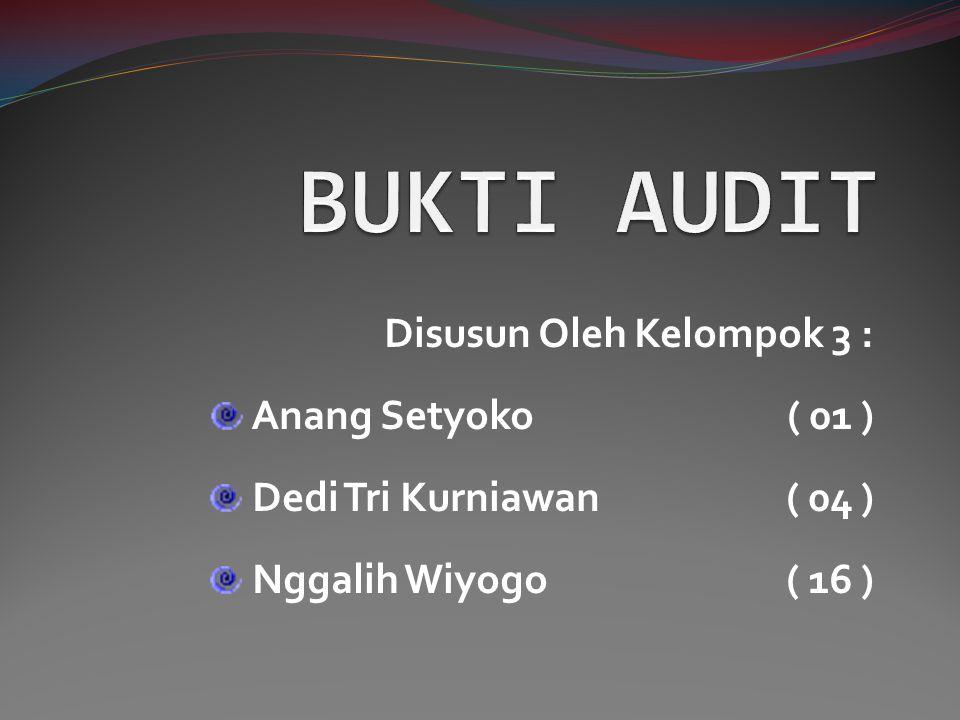 Bukti Audit Asersi Manajemen Pengertian Bukti Audit.