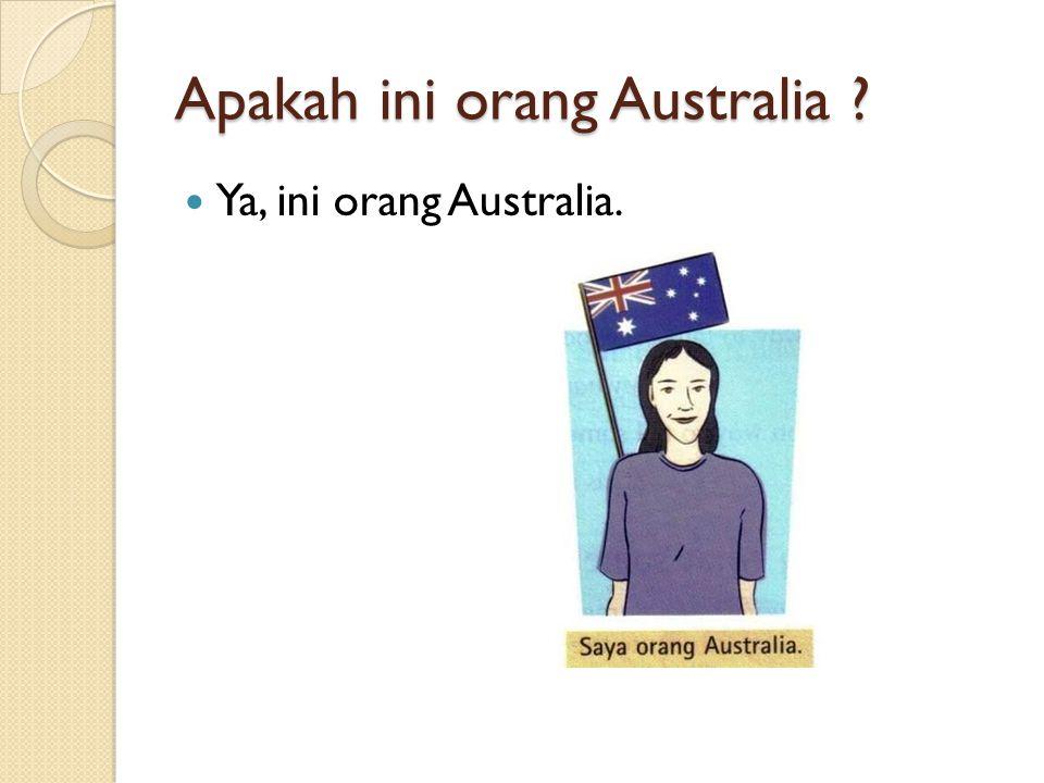 Ya, ini orang Australia.
