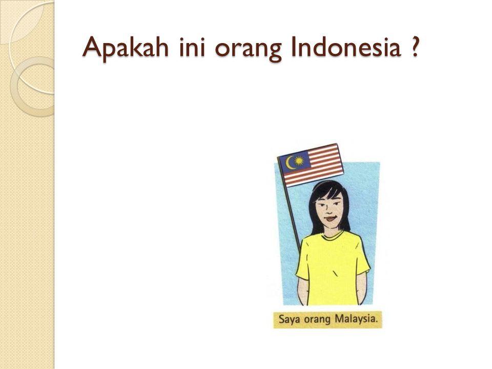 Apakah ini orang Indonesia ?
