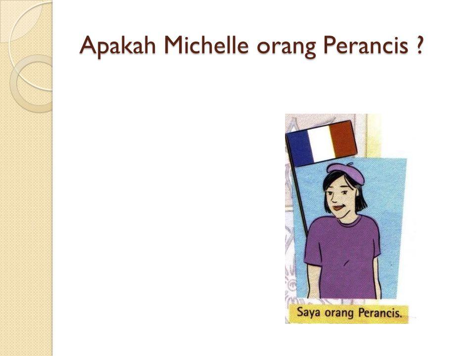 Apakah Michelle orang Perancis ?