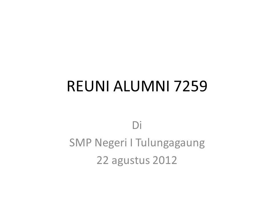 REUNI ALUMNI 7259 Di SMP Negeri I Tulungagaung 22 agustus 2012