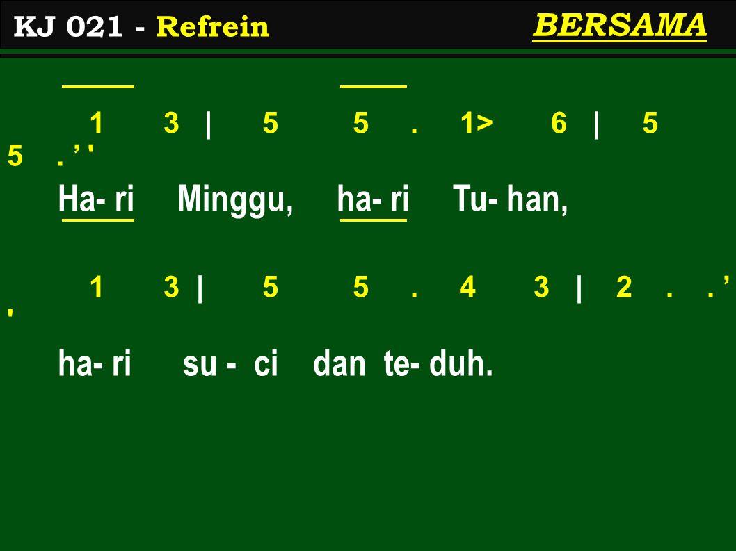 1 3   5 5.1> 6   5 5. ' Ha- ri Minggu, ha- ri Tu- han, 1> 1>   2> 2> 7.