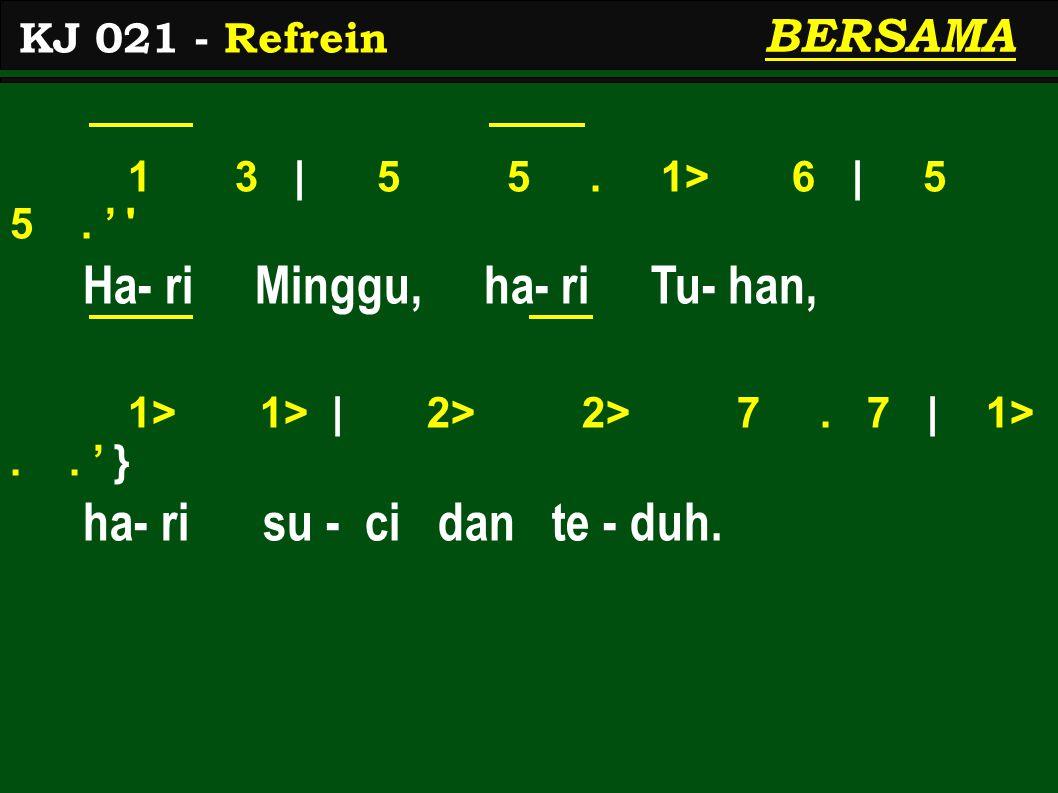 3 2   1 3 5 1> 7 6   6 5.' Ha- ri Minggu, ha- ri is - ti - ra- hat 6 1>   5 3 2 5   3..