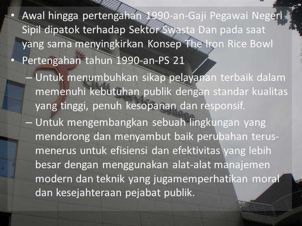Awal hingga pertengahan 1990-an-Gaji Pegawai Negeri Sipil dipatok terhadap Sektor Swasta Dan pada saat yang sama menyingkirkan Konsep The Iron Rice Bo