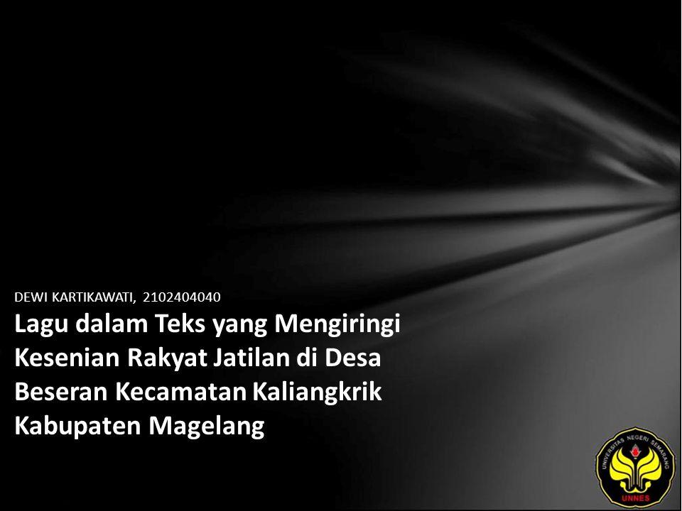 DEWI KARTIKAWATI, 2102404040 Lagu dalam Teks yang Mengiringi Kesenian Rakyat Jatilan di Desa Beseran Kecamatan Kaliangkrik Kabupaten Magelang