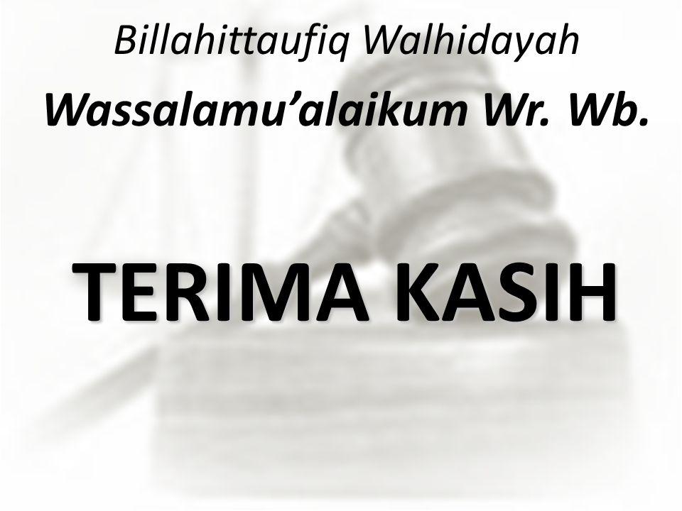 Billahittaufiq Walhidayah Wassalamu'alaikum Wr. Wb. TERIMA KASIH