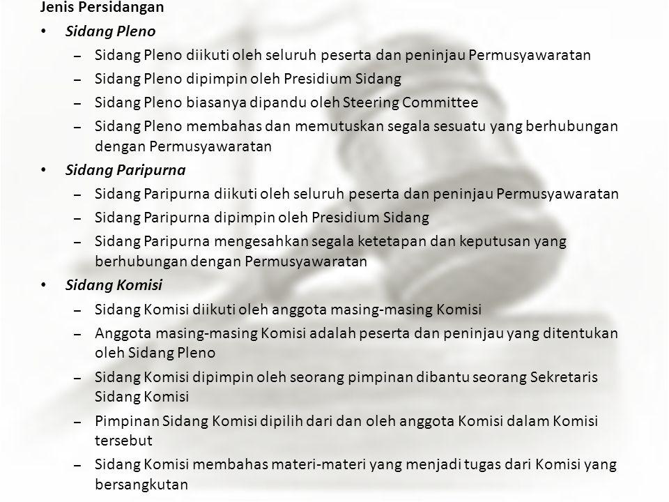Jenis Persidangan Sidang Pleno – Sidang Pleno diikuti oleh seluruh peserta dan peninjau Permusyawaratan – Sidang Pleno dipimpin oleh Presidium Sidang
