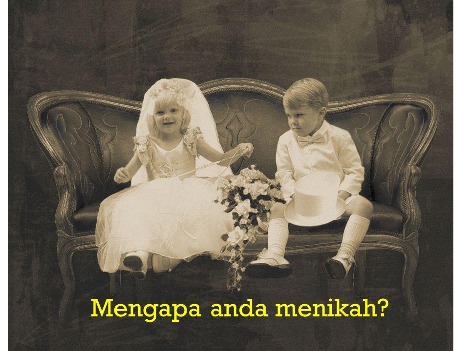 Mengapa anda menikah?