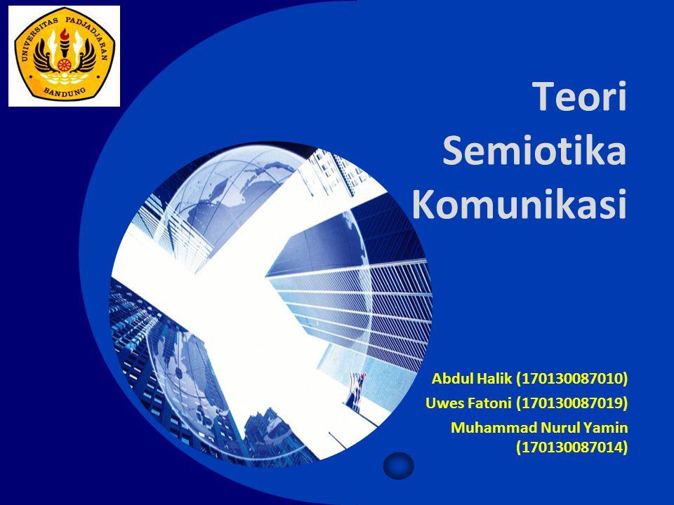 Company LOGO Teori Semiotika Komunikasi Abdul Halik (170130087010) Uwes Fatoni (170130087019) Muhammad Nurul Yamin (170130087014)